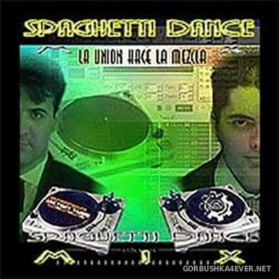 Spaghetti Dance Mix [2004] Mixed by Víspera's Project & Factory Team