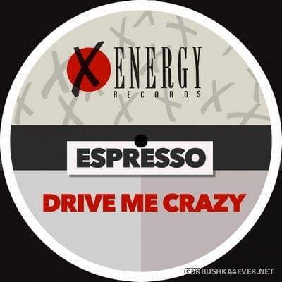 Espresso - Drive Me Crazy [2020]