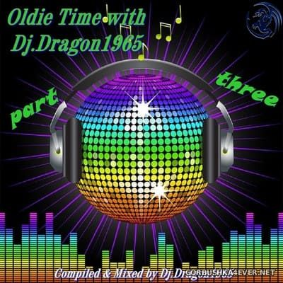 DJ Dragon1965 - Oldie Time III with DJ Dragon [2020]