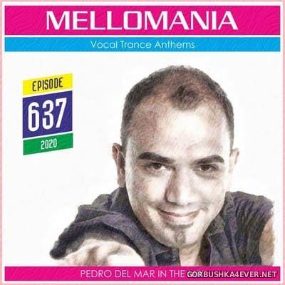 Pedro Del Mar - Mellomania Vocal Trance Anthems Episode 637 [2020]