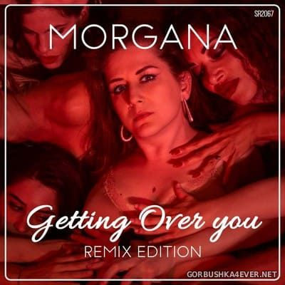 Morgana - Getting Over You (Remix Edition) [2020]