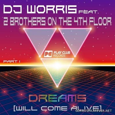 DJ Worris feat 2 Brothers On The 4th Floor - Dreams (Will Come Alive) (Part 1) [2020]