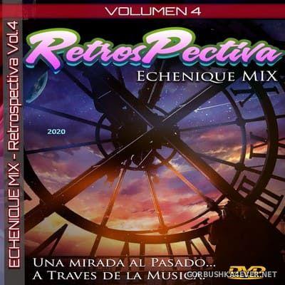 DJ Echenique - RetrosPectiva Mix vol 4 [2020]