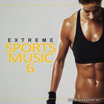 Extreme Sports Music vol 6 [2020]