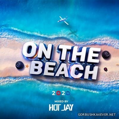 On The Beach 2020 [2020] Mixed By DJ Hot J