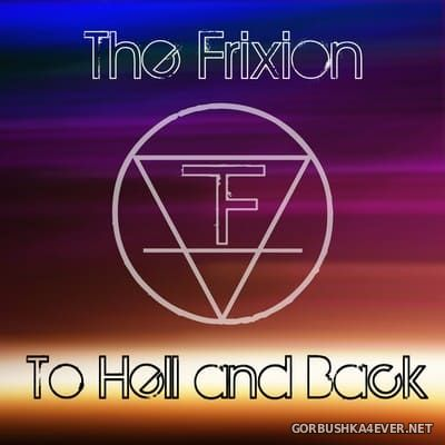 The Frixion - To Hell And Back [2020]