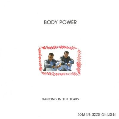 Body Power - Dancing In The Tears [2019]
