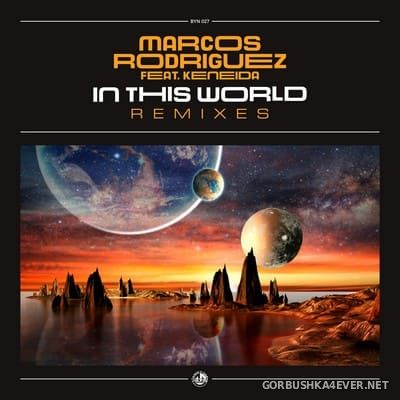 Marcos Rodriguez - In This World (Remixes) [2020]