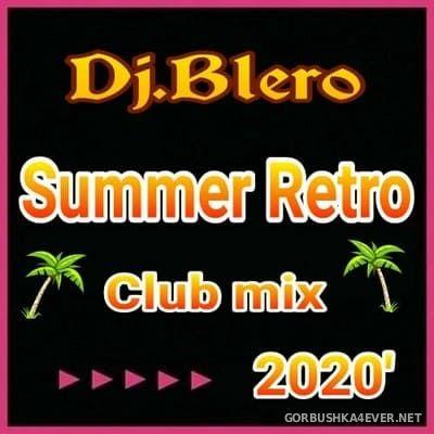 DJ Blero - Summer Retro Club Mix 2020