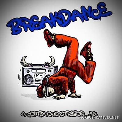 Breakdance Mix [2020] by Strebor
