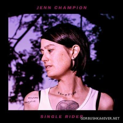 Jenn Champion - Single Rider [2018]