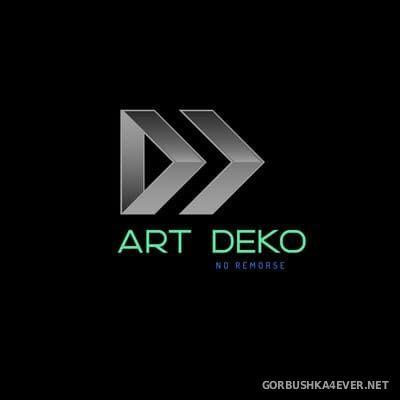 Art Deko - No Remorse [2020]