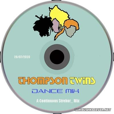 Thompson Twins - Dance Mix [2020] by Strebor