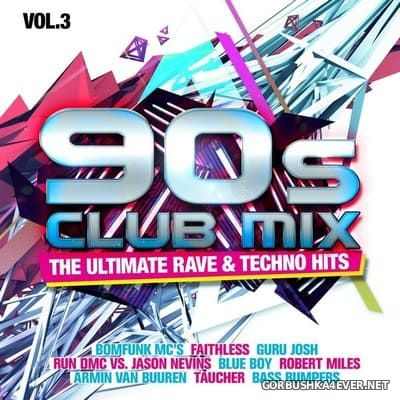 90s Club Mix vol 3 (The Ultimate Rave & Techno Hits) [2020] / 2xCD