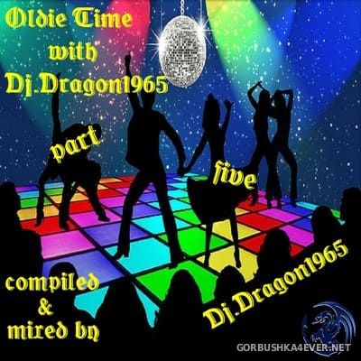 DJ Dragon1965 - Oldie Time V with DJ Dragon [2020]