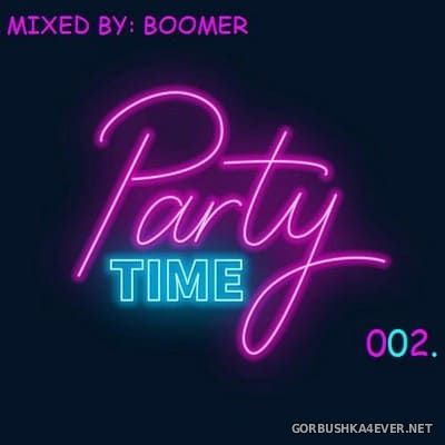 Party Time 002 [2020] Mixed by Boomer