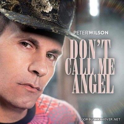 Peter Wilson - Don't Call Me Angel [2020]
