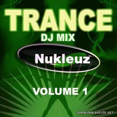 Trance - DJ Mix vol 1 [2009] Mixed by Nukleuz DJs