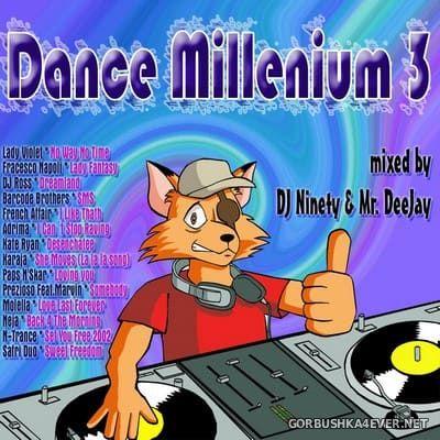 Dance Millenium 3 [2002] Mixed by DJ Ninety & Mr Deejay