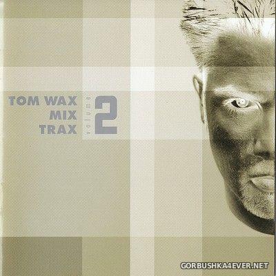 [ZYX] Tom Wax - Mix Trax vol 2 [1999] / 2xCD