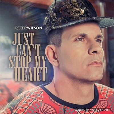 Peter Wilson - Just Can't Stop My Heart [2020]