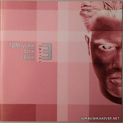 [ZYX] Tom Wax - Mix Trax vol 3 [2000] / 2xCD