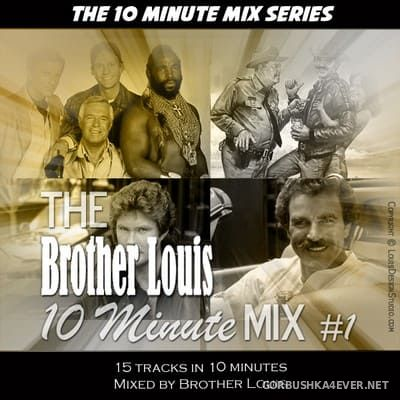 Brother Louis presents 10 Minute Mix 1 [2020]