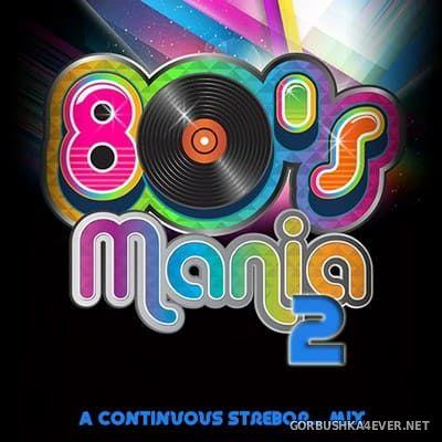 80's Mania 2 [2020] Mixed by Strebor