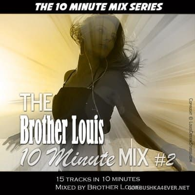 Brother Louis presents 10 Minute Mix 2 [2020]
