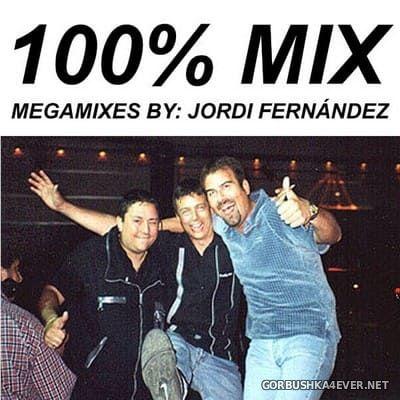 100% Mix [1999] by Jordi Fernandez