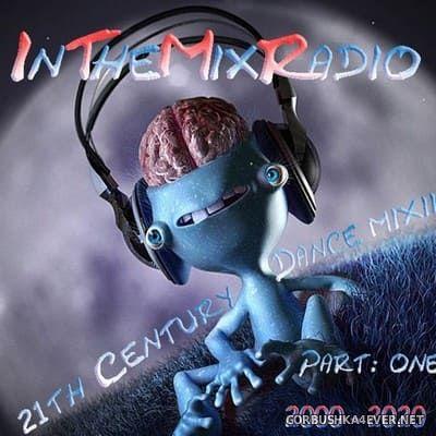 ITMR (InTheMixRadio) 21th Century Dance Mix II (Part One 2000-2020) [2020] Mixed By DJ Dealer