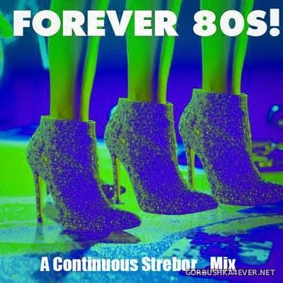 Forever 80! [2020] Mixed by Strebor