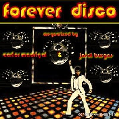 Forever Disco [2003] Mixed by Jordi Burgos & Carlos Madrigal