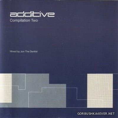 Additive Compilation Two [1998] Mixed By Jon The Dentist