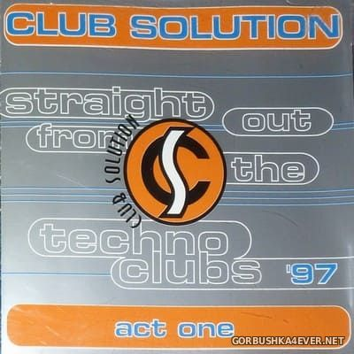 Club Solution '97 - Act One [1997] Mixed by DJ Mellow-D