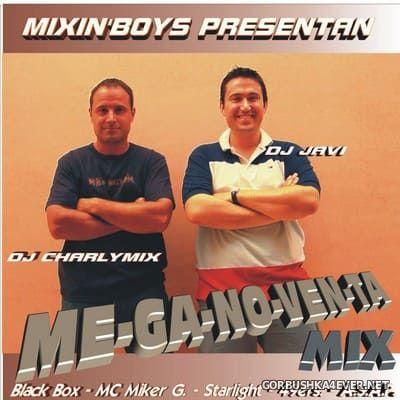 Me-Ga-No-Ven-Ta Mix [2004] Mixed by DJ Charlymix & DJ Javi