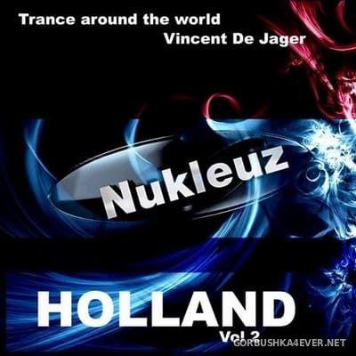 Nukleuz In Holland vol 2 [2012] Mixed By Vincent De Jager