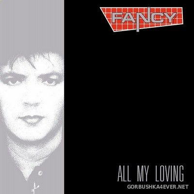 Fancy - All My Loving (Deluxe Edition) [2019]
