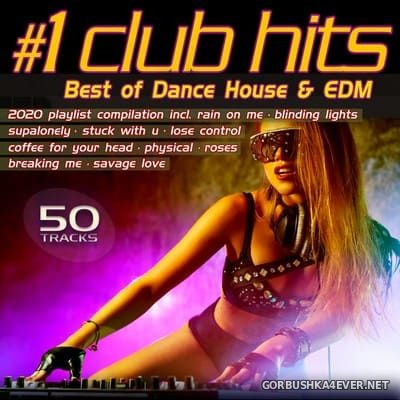 #1 Club Hits 2020 (Best Of Dance House & EDM) [2020]