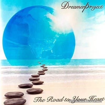 Dreamerproject - The Road To Your Heart [2012]