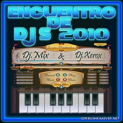 DJ Mix & DJ Xerox - Encuentro de DJs 2010