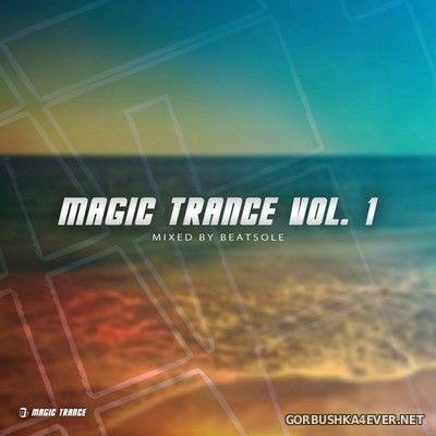 Magic Trance vol 1 [2014] Mixed by Beatsole