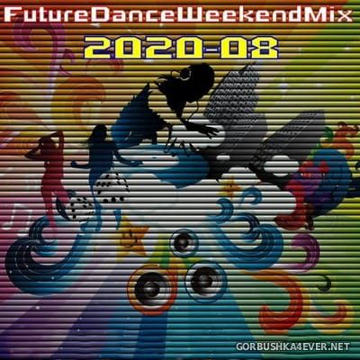 [Future Records] Future Dance Weekend Mix 2020-08 [2020]