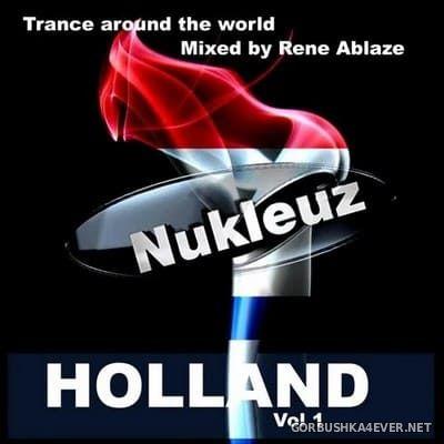 Nukleuz In Holland vol 1 [2012] Mixed By Rene Ablaze