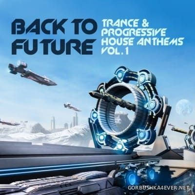 Back To Future - Trance & Progressive House Anthems vol 1 [2020]