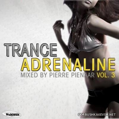 Trance Adrenaline 3 [2011] Mixed By Pierre Pienaar