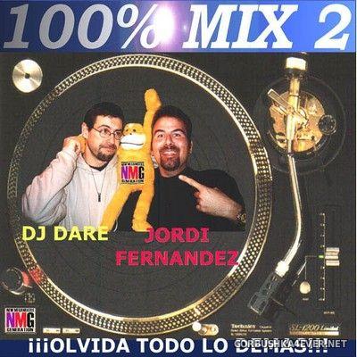 100% Mix 2 [1999] Mixed by Jordi Fernandez & DJ Dare
