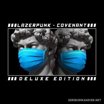 Lazerpunk - Covenant [2020] Deluxe Edition