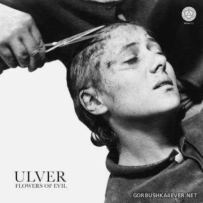 Ulver - Flowers Of Evil [2020]