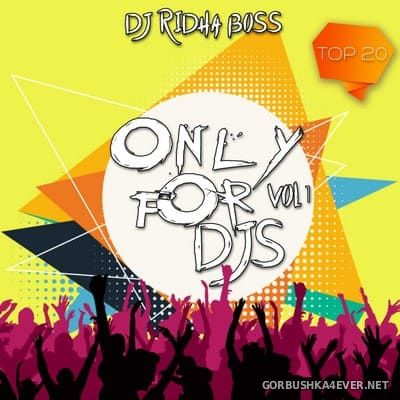 DJ Ridha Boss presents Only For DJs vol 1 [2020]